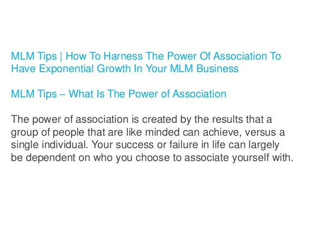 MLM Tips | How To Harness The Power Of Association To Have Exponential Growth In Your MLM Business MLM Tips – What Is The ...