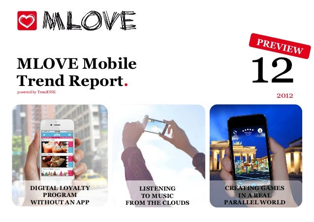 MLOVE MobileTrend Report.powered by TrendONE                                               12    2012      DIGITAL LOYALTY...
