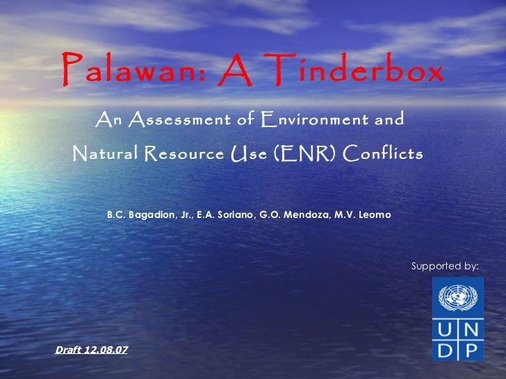 Palawan: A Tinderbox-An Assessment of Environment and Natural Resource Use (ENR) Conflicts