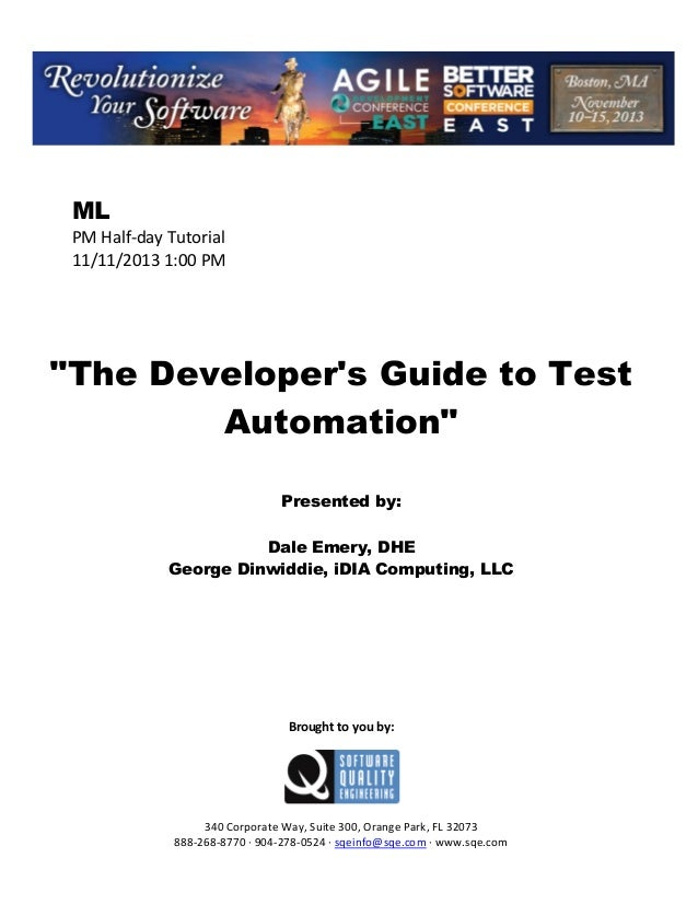 """ML PM Half day Tutorial 11/11/2013 1:00 PM  """"The Developer's Guide to Test Automation"""" Presented by: Dale Emery, DHE Georg..."""