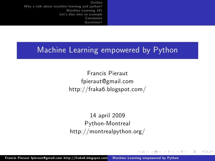 Outline           Why a talk about machine learning and python?                                   Machine Learning 101    ...