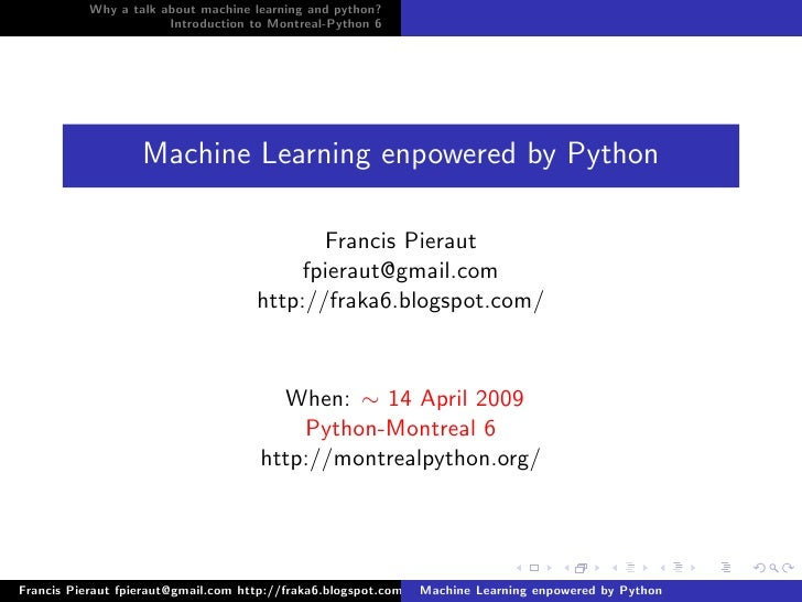 Why a talk about machine learning and python?                       Introduction to Montreal-Python 6                     ...