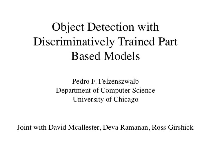 Object Detection with     Discriminatively Trained Part            Based Models                Pedro F. Felzenszwalb      ...