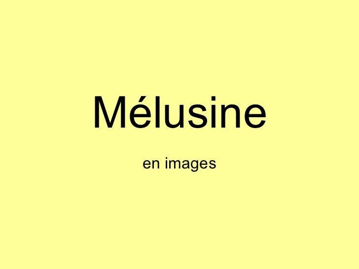 Mélusine en images