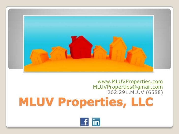 www.MLUVProperties.com           MLUVProperties@gmail.com               202.291.MLUV (6588)MLUV Properties, LLC