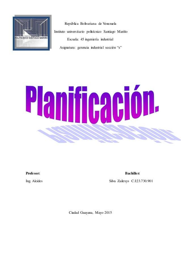 República Bolivariana de Venezuela Instituto universitario politécnico Santiago Mariño Escuela: 45 ingeniería industrial A...