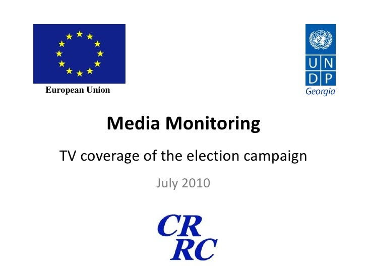 European Union<br />Georgia<br />Media MonitoringTV coverage of the election campaignJuly 2010<br />