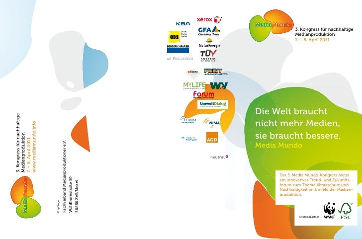 3. Kongress für nachhaltige            Medienproduktion            7. – 8. April 2011Die Welt brauchtnicht mehr Medien,sie...