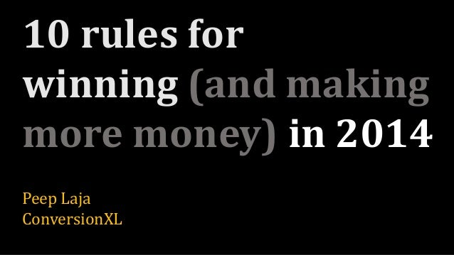10 rules for winning (and making more money) in 2014 Peep Laja ConversionXL
