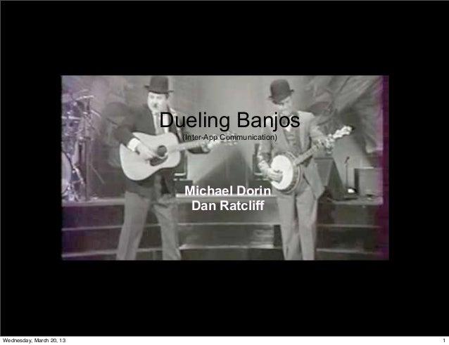 Dueling Banjos                            (Inter-App Communication)                            Michael Dorin              ...