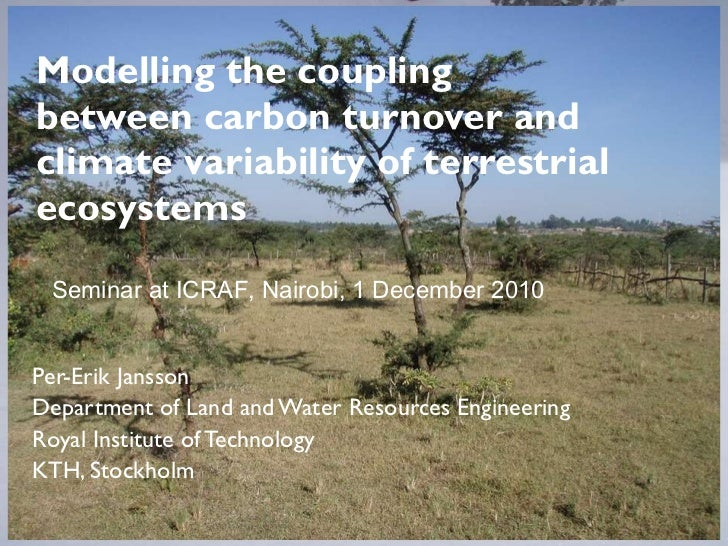 Modelling the coupling between carbon turnover and climate variability of terrestrial ecosystems Per-Erik Jansson Departme...