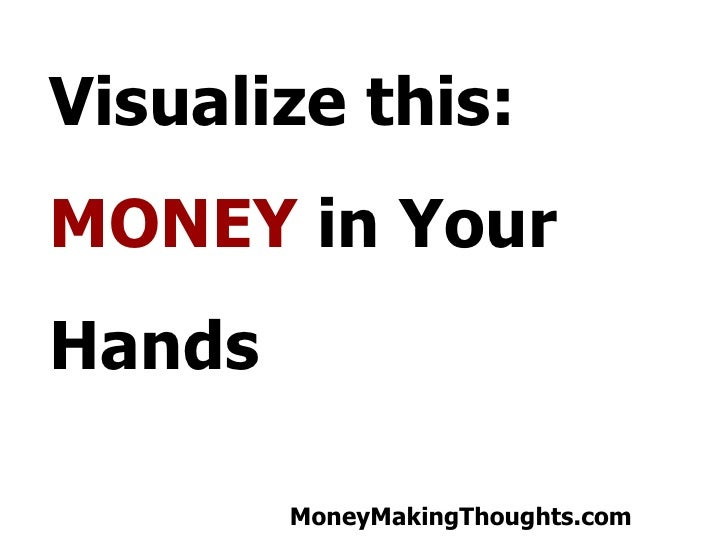 Visualize this: MONEY  in Your Hands