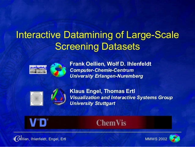 Interactive Datamining of Large-Scale           Screening Datasets                                     Frank Oellien, Wolf...