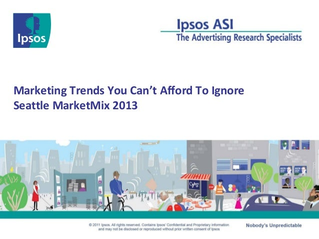 Marketing Trends You Can't Afford To IgnoreSeattle MarketMix 2013