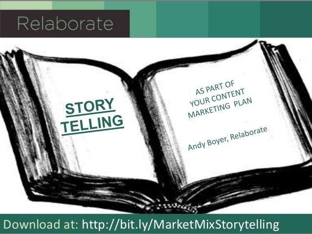 Download at: http://bit.ly/MarketMixStorytelling