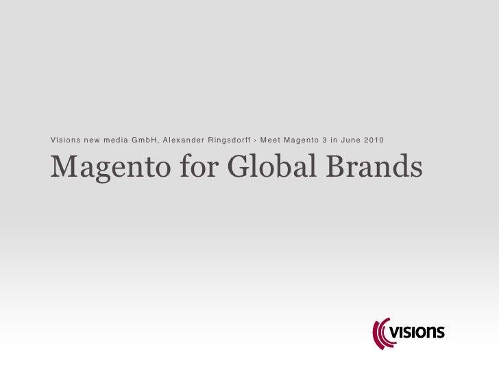 Magento for Global Brands / Enterprise Verticalisation D2C - Alexander Ringsdorff, Visions