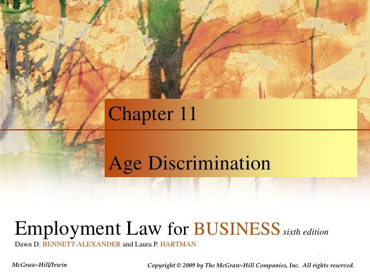 Chapter 11<br />Age Discrimination                <br />Employment Law for BUSINESSsixth edition<br />Dawn D. BENNETT-ALEX...