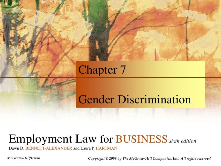 Chapter 7<br />Gender Discrimination<br />Employment Law for BUSINESSsixth edition<br />Dawn D. BENNETT-ALEXANDER and Laur...