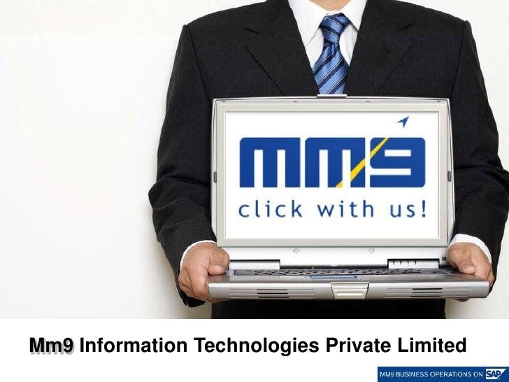 MM9 Information Technologies Pvt. Ltd © 2010<br />Mm9 Information Technologies Private Limited <br />