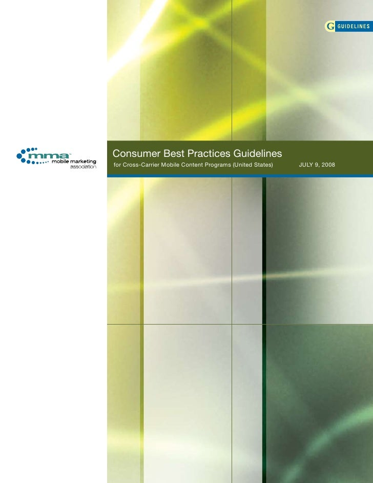 Consumer Best Practices Guidelines for Cross-Carrier Mobile Content Programs (United States)   JULY 9, 2008