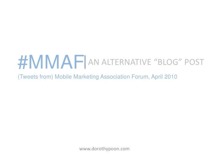 #MMAF2010 Singapore: Mobile Marketing Association Forum - www.dorothypoon.com
