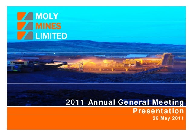 MOLYMOLY                               MINES                           1   LIMITEDMINESLIMITED      2011 Annual General Me...