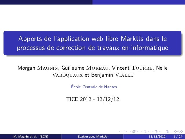 Apports de l'application web libre MarkUs dans le  processus de correction de travaux en informatique  Morgan Magnin, Guil...