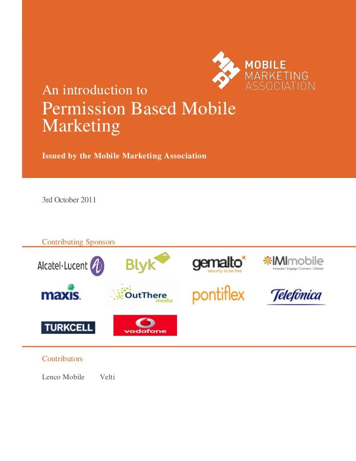 An introduction toPermission Based MobileMarketingIssued by the Mobile Marketing Association3rd October 2011Contributing S...