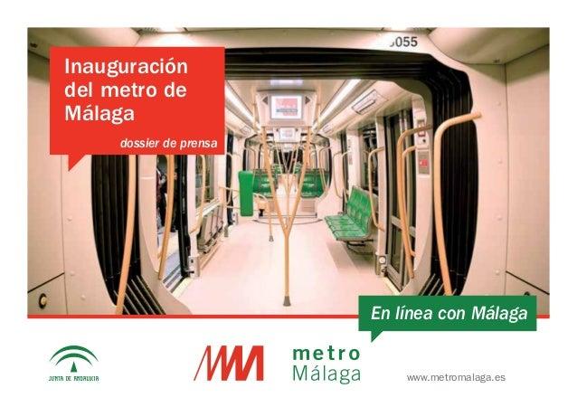 www.metromalaga.es Inauguración del metro de Málaga En línea con Málaga dossier de prensa