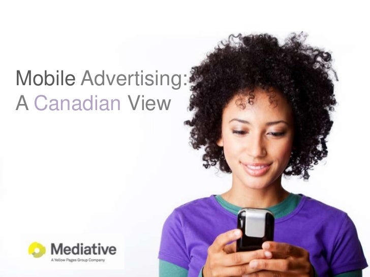 Mobile Advertising:<br />A Canadian View <br />