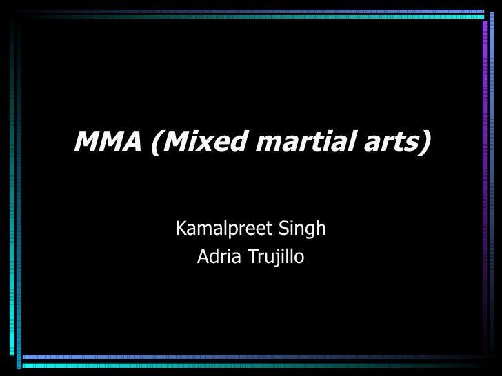 MMA ( Mixed martial arts ) Kamalpreet Singh Adria Trujillo