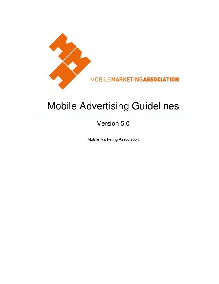 Mobile Advertising Guidelines             Version 5.0        Mobile Marketing Association