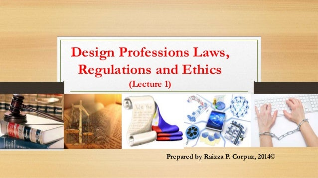 Design Profession Laws, Regulations and Ethics