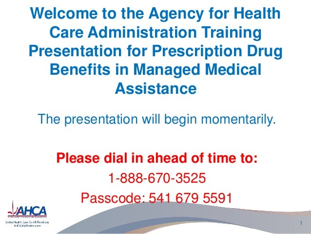 Welcome to the Agency for Health Care Administration Training Presentation for Prescription Drug Benefits in Managed Medic...