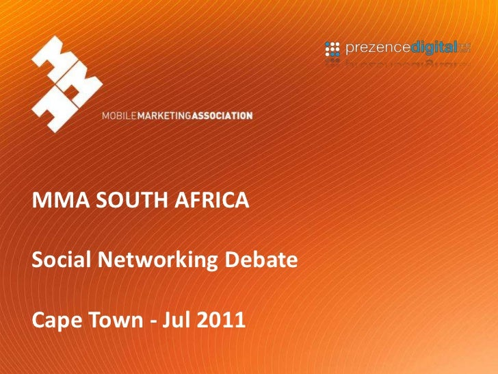MMA SOUTH AFRICA<br />Social Networking Debate <br />Cape Town - Jul 2011<br />