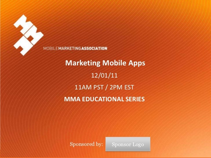 Marketing Mobile Apps                                   12/01/11                               11AM PST / 2PM EST         ...