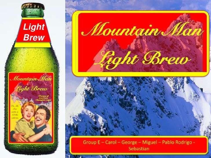 Light Brew<br />Group E – Carol – George – Miguel – Pablo Rodrigo - Sebastian <br />