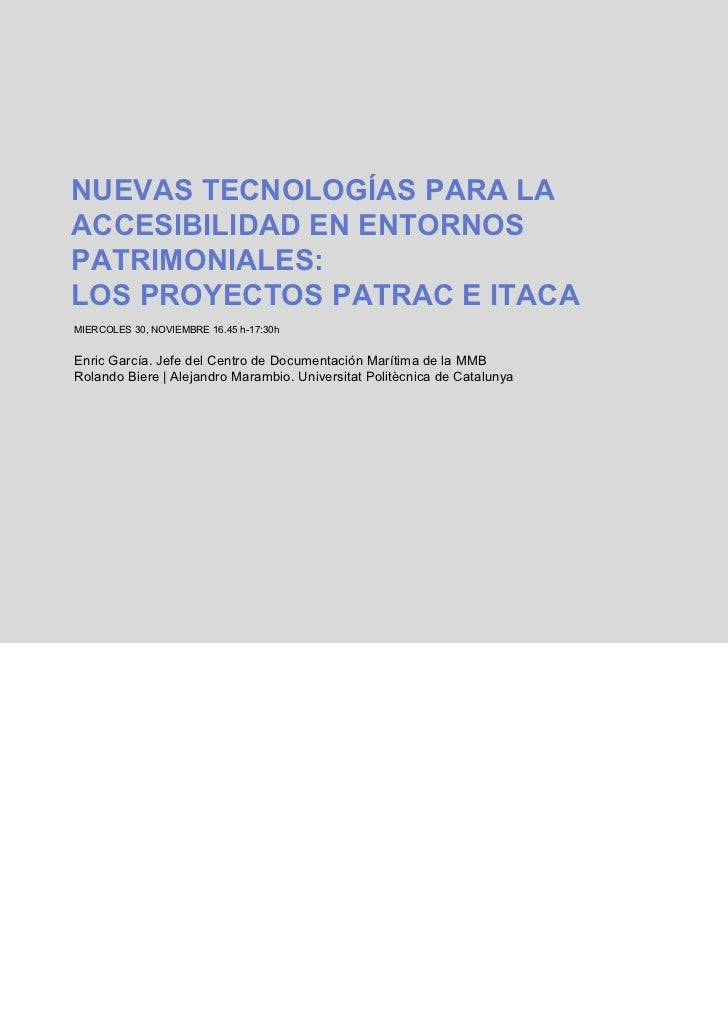 """Jornades """"Comunicació 3.0 i accessibilitat total"""". Ponencia de Rolando Biere y Alejandro Marambio: """"Nuevas tecnologías para la accesibilidad en entornos patrimoniales: el proyecto PATRAC e ITACA"""""""
