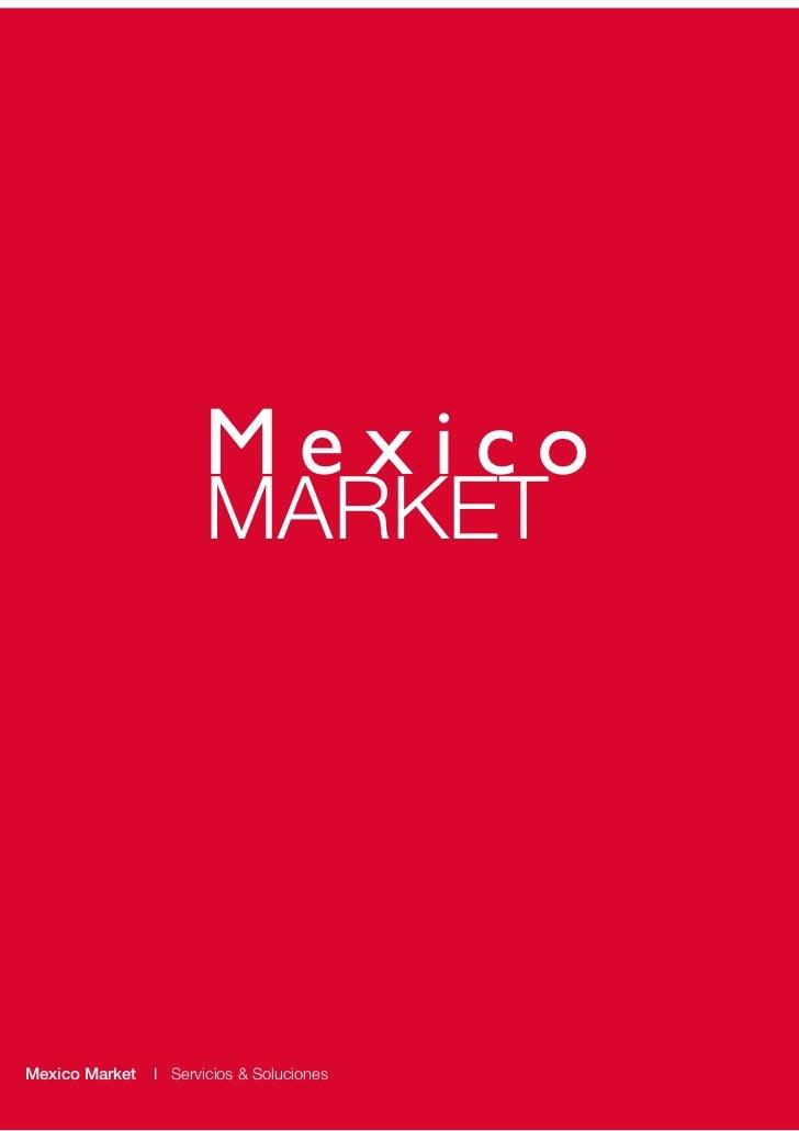 Mexico                         MARKET     Mexico Market   l Services & SolutionsMexico Market   l Servicios & Soluciones