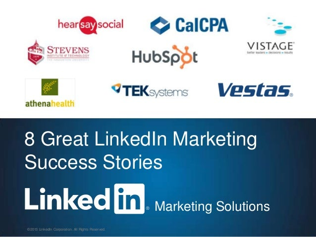©2013 LinkedIn Corporation. All Rights Reserved.©2013 LinkedIn Corporation. All Rights Reserved.Marketing Solutions8 Great...