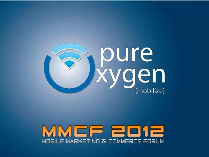 Mobile Marketing and Commerce Forum 2012, Presentation by Brian Klais, CEO Pure Oxygen