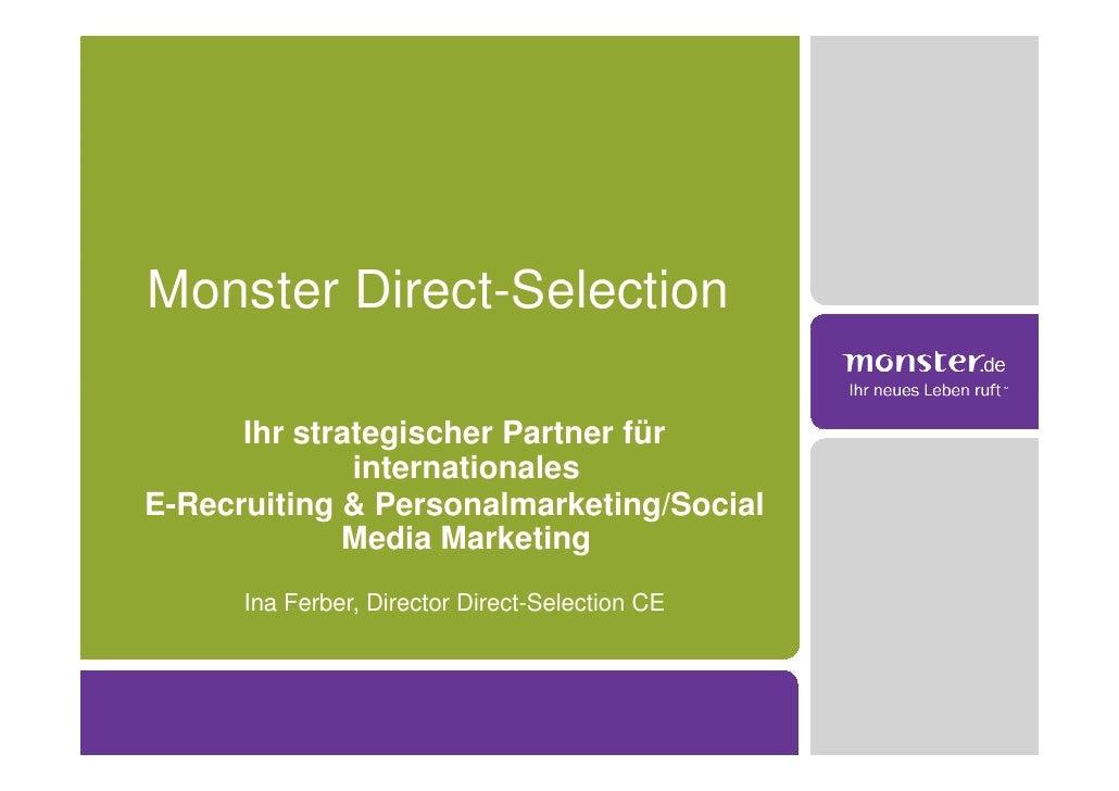 Monster Direct-Selection        Ihr strategischer Partner für               internationales E-Recruiting & Personalmarketi...