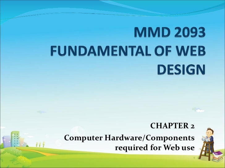 CHAPTER 2 Computer Hardware/Components required for Web use