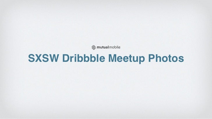 SXSW Dribbble Meetup Photos