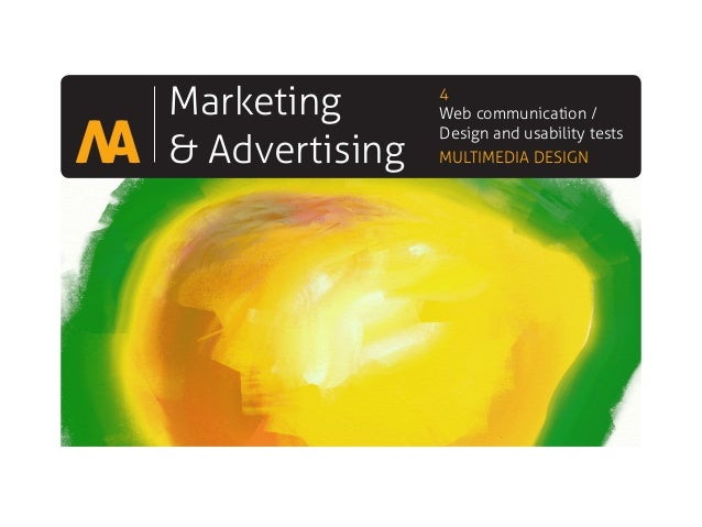 Marketing and Advertising: web design, web information architecture, usability testing