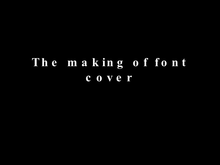 The making of font cover