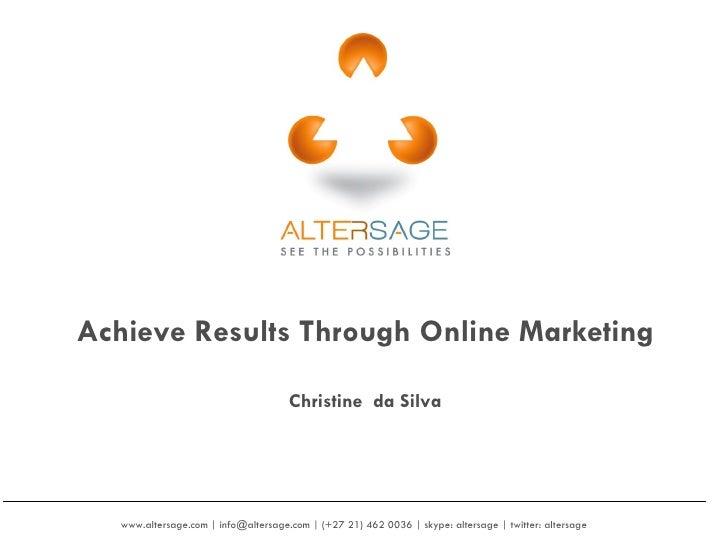 www.altersage.com | info@altersage.com | (+27 21) 462 0036 | skype: altersage | twitter: altersage  Achieve Results Throug...