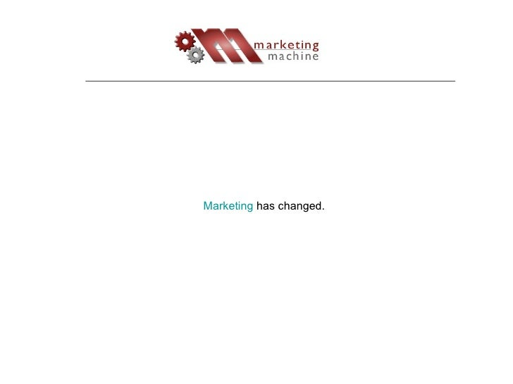 Marketing  has changed.