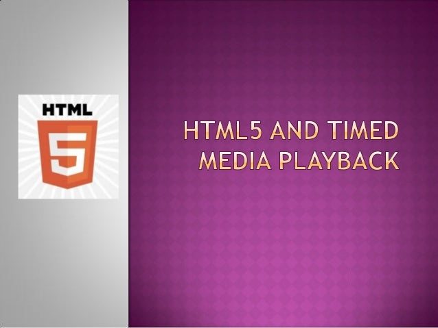HTML5 and Timed Media Playback