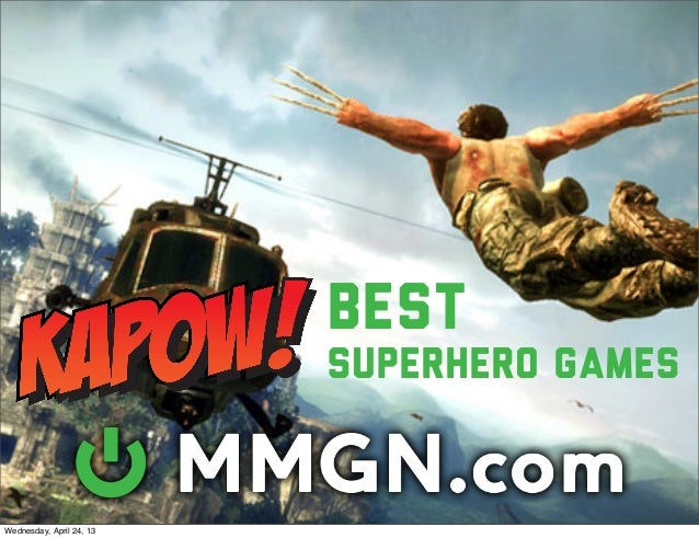 Best                          Superhero GamesWednesday, April 24, 13